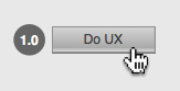 A button with UX label